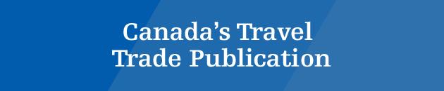 canadas_travel_trade_publication_NEW1