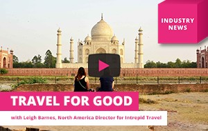 Intrepid to donate 10% of bookings, launches agent fam contest #travelforgood – Travel Industry News