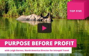 Top 5 ways Intrepid Travel puts purpose before profit #travelforgood