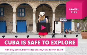 Cuba is safe to explore – Travel Tips