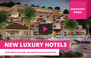New luxury hotels coming to Grenada – Travel Industry News