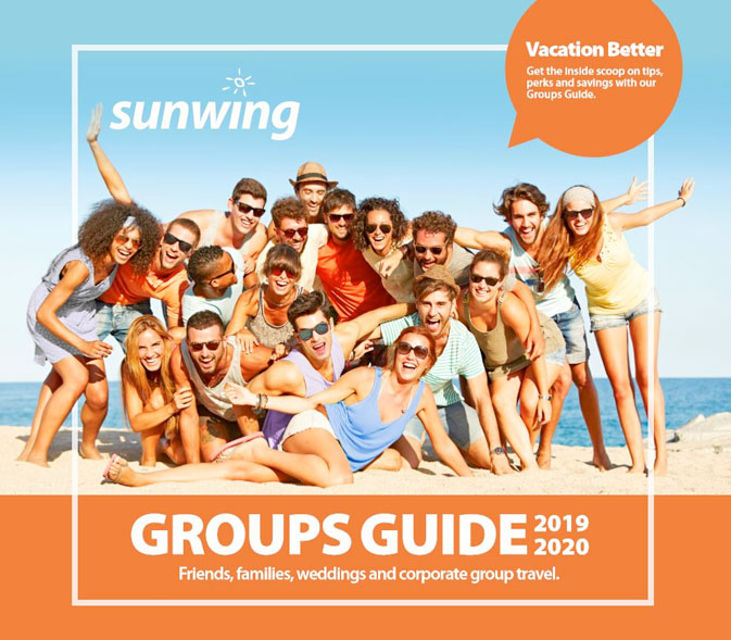 Sunwing's latest Groups Guide offers new 'Book 10, Hold 20' promotion