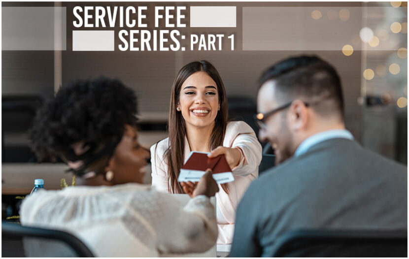 Why there's never been a better time to talk about service fees